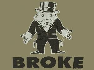 Broke? Monopoly Broke!